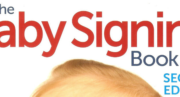 6 (Of The Many) Reasons Why The Baby Signing Book Is Great