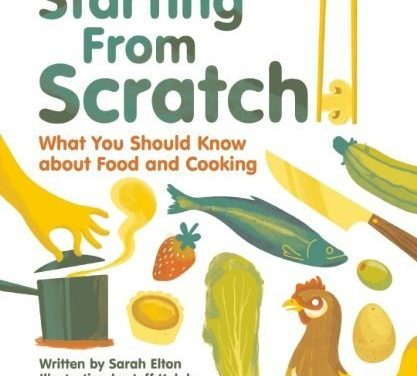 What You Should Know About Food and Cooking-Starting From Scratch