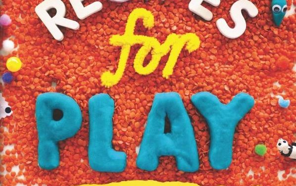 Recipes For Play:Creative Activities For Small Hands and Big Imaginations