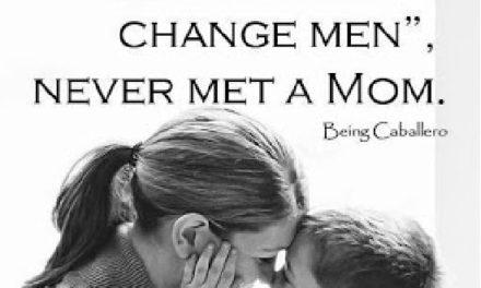 Moms Who Raise Better Men