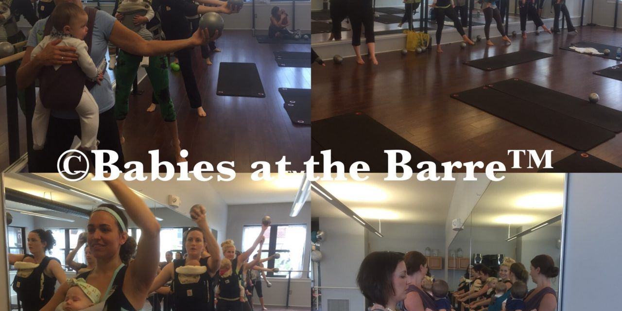 Babies At The Barre- The Best Bonding Workout For Babies and Moms