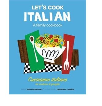 A Family Cookbook: Let's Cook Italian!