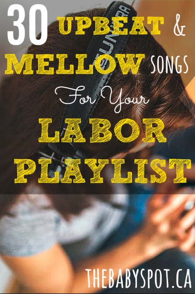 30 Upbeat And Mellow Songs For My Labour Playlist