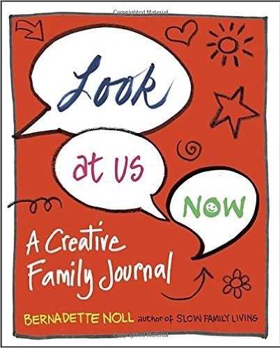Look At Us Now! A Creative Family Journal
