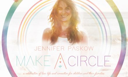 "Make a Circle"" – L.A.'s Jennifer Paskow – Folk/Pop for Families Celebrating Love, Life, and Connection"