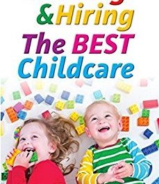 Finding and Hiring The Best Childcare