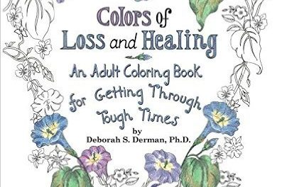 Colors of Loss and Healing-A Coloring Book For Adults
