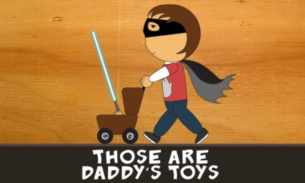 Those Are Daddy's Toys Podcast!