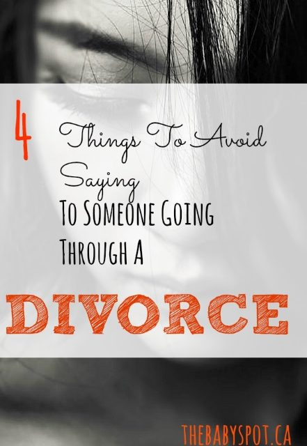 4 Things To Avoid Saying To Someone Going Through A Divorce
