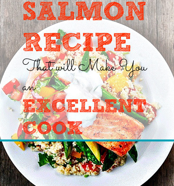 Simple Salmon Recipe That will Make You an Excellent Cook