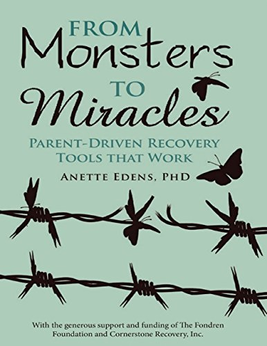 From Monsters to Miracles: Parent – Driven Recovery Tools That Work