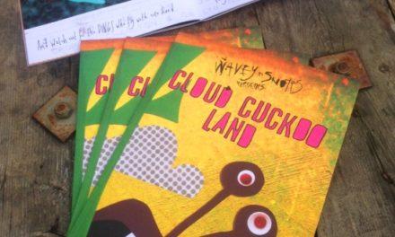 Wavey n Snotts Presents Cloud Cuckoo Land!
