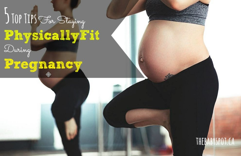 5 Tips For Staying Physically Fit During Pregnancy