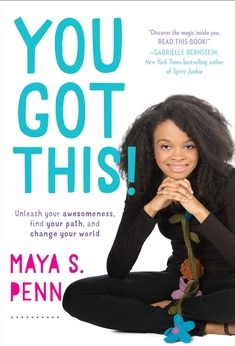 You Got This! -Maya S. Penn- Inspiring Youth