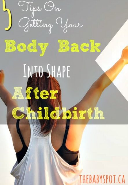 5 Tips On Getting Your Body Back Into Shape After Childbirth