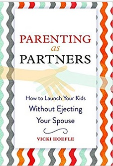 Parenting a Partners: How to Launch Your Kids without Ejecting Your Spouse