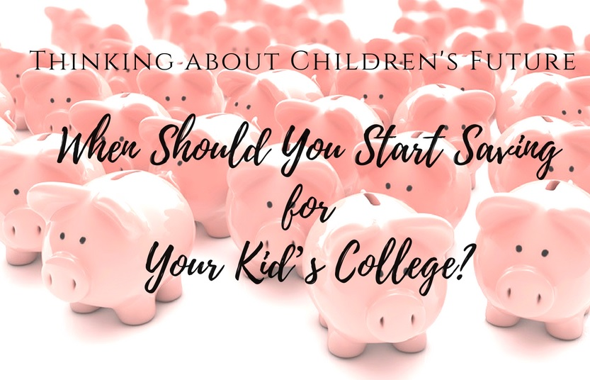 Thinking about Children's Future: When Should You Start Saving for Your Kid's College?