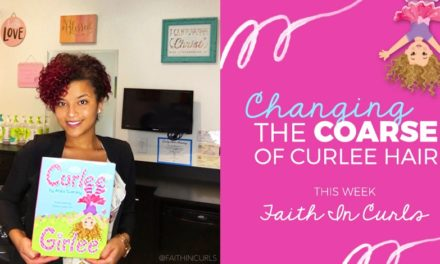 "Changing the ""Coarse"" of Curlee Hair: Interview with Faith in Curls"