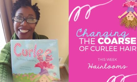 "Changing the ""Coarse"" of Curlee Hair: Interview with Hairlooms"