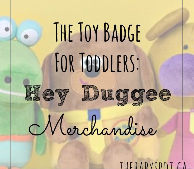 The Toy Badge for Toddlers… Hey Duggee Merchandise!