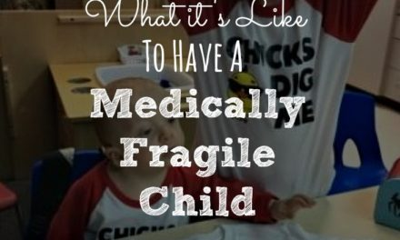 What It's Like To Have A Medically Fragile Child