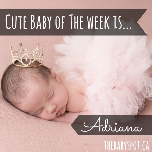 Cute Baby of The Week is Adriana! |The Baby Spot