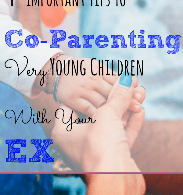 4 Important Tips To Co-Parenting Very Young Children With Your Ex