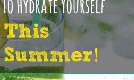 6 Delicious Drinks To Hydrate Yourself This Summer!