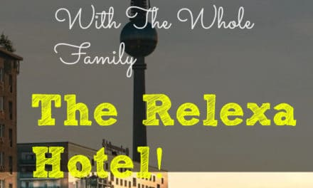 Where To Stay in Berlin With The Whole Family | The Relexa Hotel!