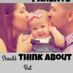 4 Things New Parents Should Think about but Don't