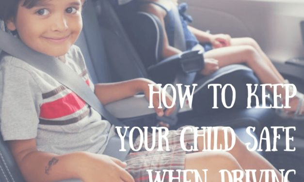 Kids in Cars: How to Keep Your Child Safe when Driving