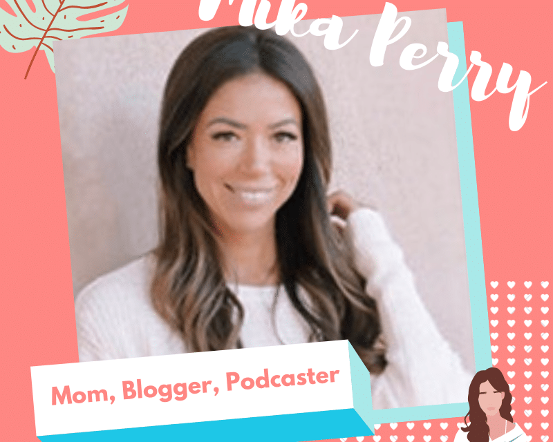 Mika Perry Inspires – Mom, Podcaster and Blogger