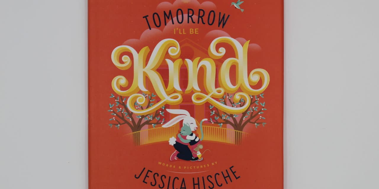 Tomorrow I'll Be Kind- Jessica Hische Book Review