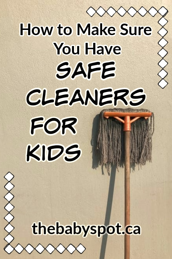 How to make sure you have safe cleaners for kids
