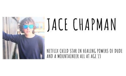 Jace Chapman- Netflix Child Star in Healing Powers of Dude and a Mountaineer all at age 13!